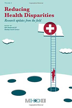 Reducing Health Disparities: Research updates from the field (Volume 1)